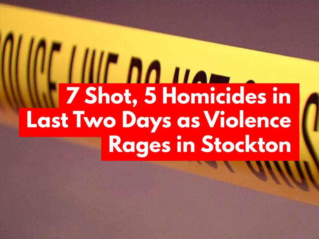 5 Homicides in Last Two Days: 3 Shot, 2 Killed in Another Deadly Night in Stockton