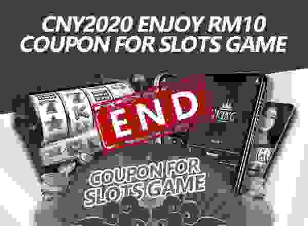 CNY2020 Enjoy RM10 Coupon For Slots Game