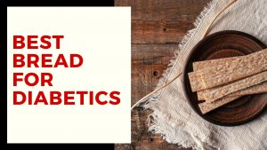 best bread choice for diabetic people