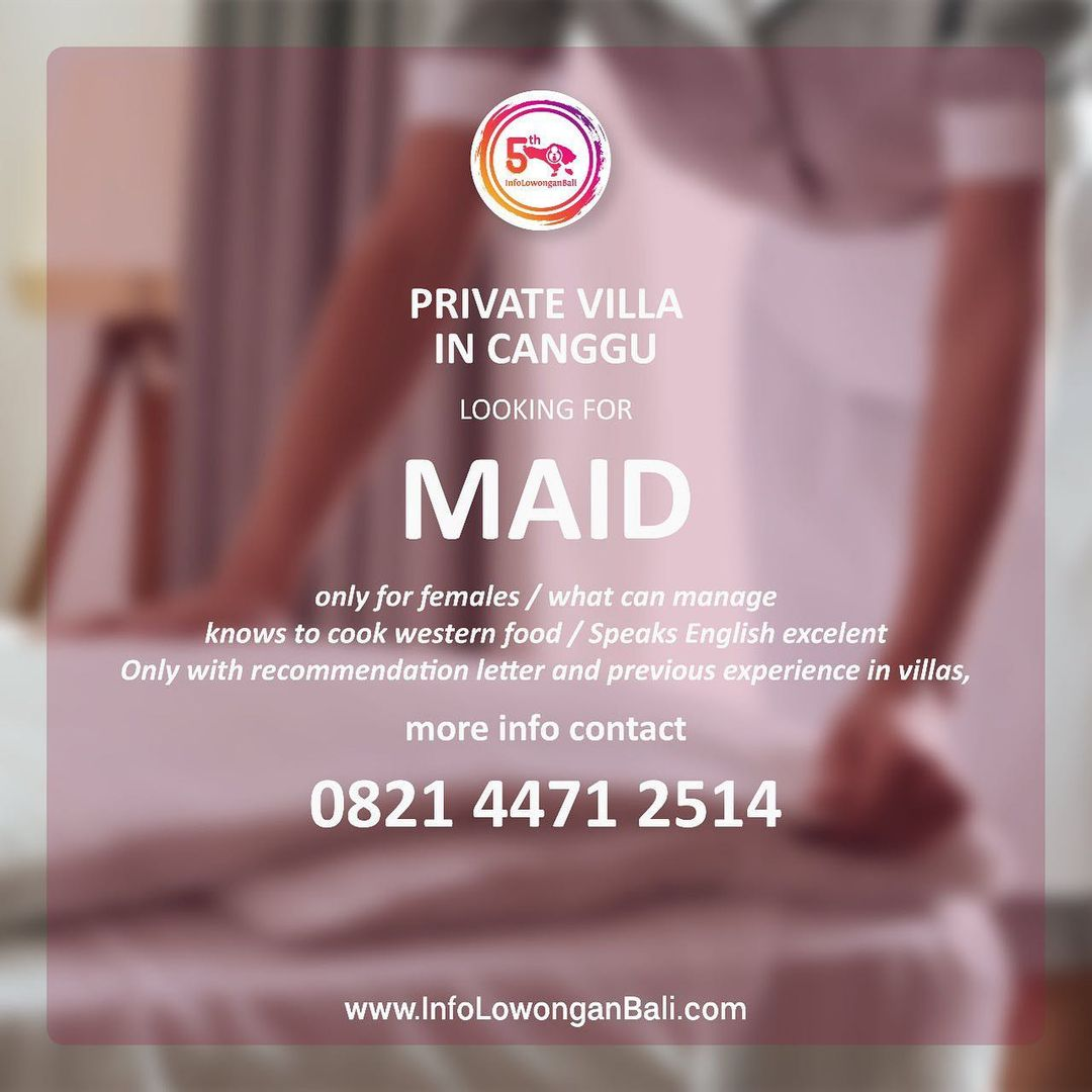 Loker Bali Private Villa In Canggu Is Looking For Maid Requirements Only For Females Aikerja Com