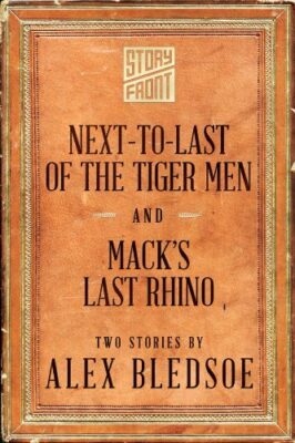 Next-to-Last of the Tiger Men and Mack's Last Rhino (Two Short Stories)