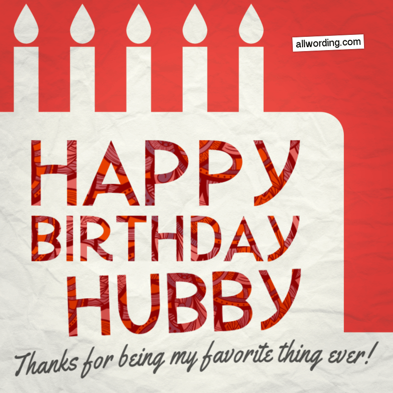 30 Ways To Say Happy Birthday To Your Husband Allwording Com