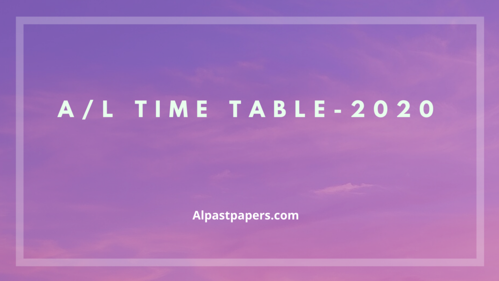 A/L Time Table 2020