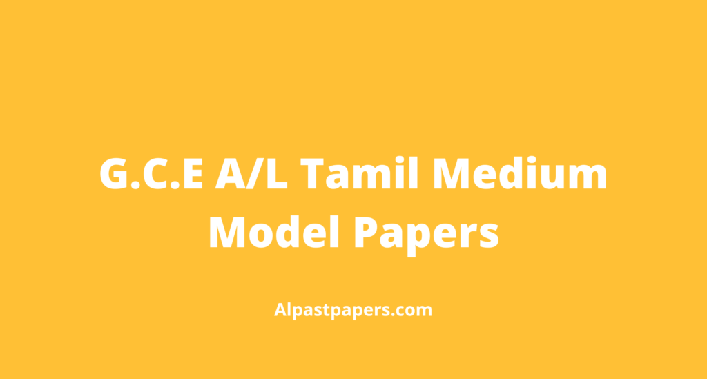 G.C.E-A_L-Tamil-Medium-Model-Papers