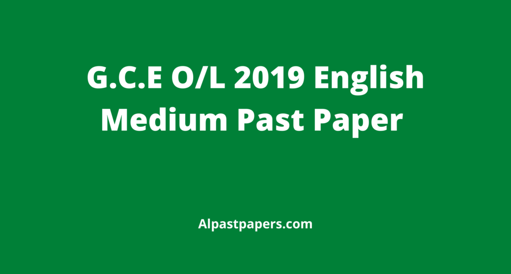 G.C.E-O_L-2019-O_L-English-Medium-Past-Paper-2