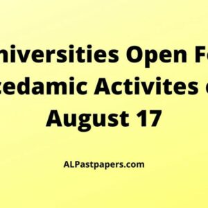 Universities-Open-For-Acedamic-Activites-on-August-17