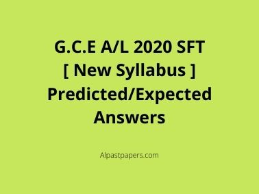 G.C.E A_L 2020 SFT [ New Syllabus ] Predicted_Expected Answers
