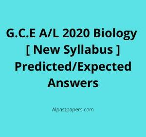 AL Biology NewG.C.E A/L 2020 Biology [ New Syllabus ] Predicted/Expected Answers Syllabus Expected Answers