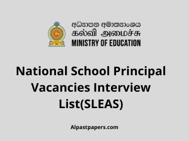 National School Principal Vacancies Interview List(SLEAS)
