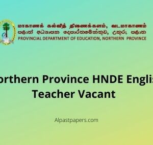 Northern Province HNDE English Teacher Vacant