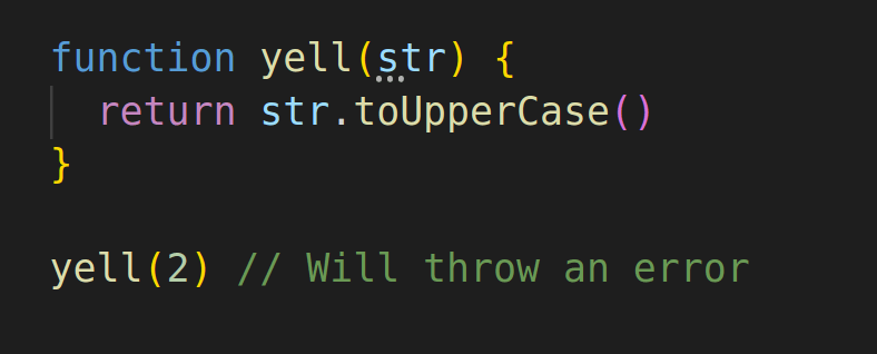 function yell(str) { return str.toUpperCase() } yell(2) // This will throw