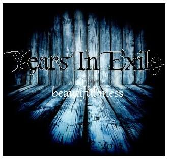 Years In Exile: Beautiful Mess
