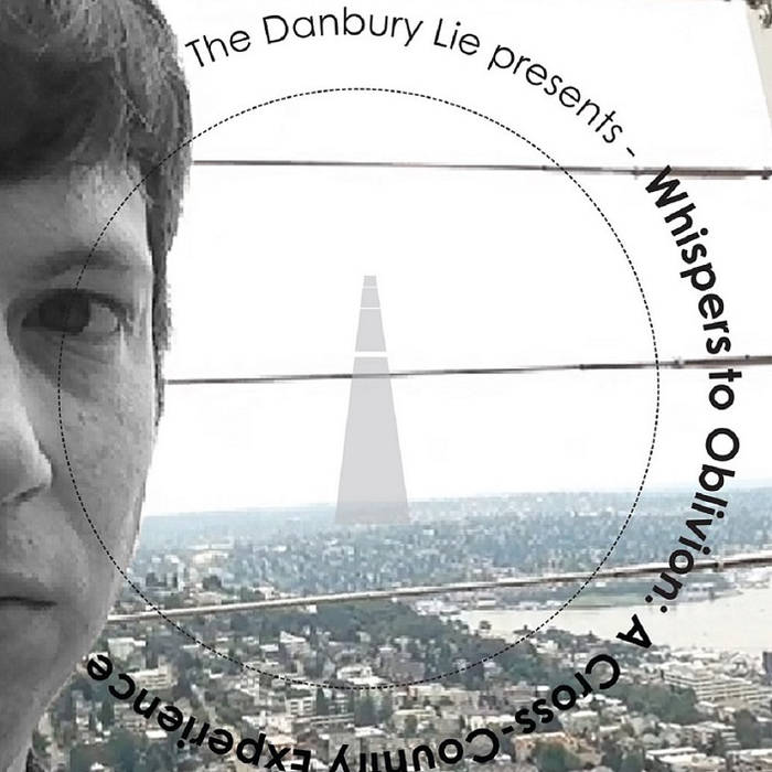 The Danbury Lie: Whispers to Oblivion