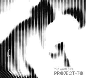 Project TO – The White Side The Black Side