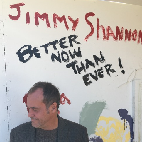 Jimmy Shannon – Better Now than Ever