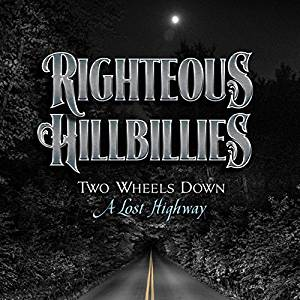 The Righteous Hillbillies – Two Wheels Down a Lost Highway