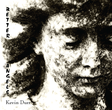 Kevin Durr – Better Angels