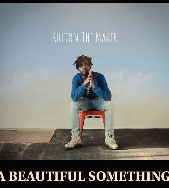 Kulton The Maker's 'A Beautiful Something' Out Now