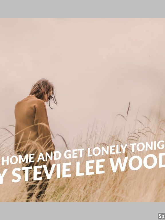"""Country Music Veteran Stevie Lee Woods Releases New Hit Single """"Go Home and Get Lonely Tonight"""""""