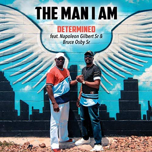 Determined Deliver High Praise with 'The Man I Am'