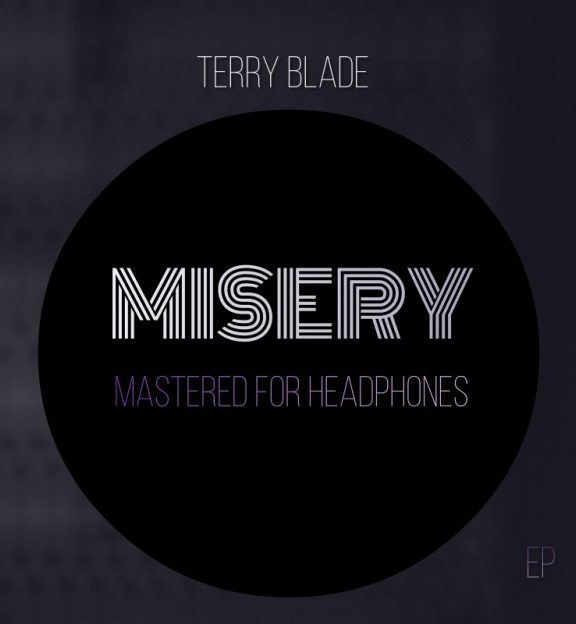 Terry Blade Presents His New Sultry EP 'Misery'