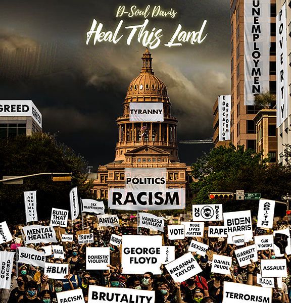 """D-Soul Davis Releases The Latest Single, """"Heal This Land"""""""