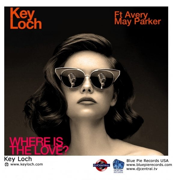 """Key Loch Releases New Single, """"Where Is The Love"""""""