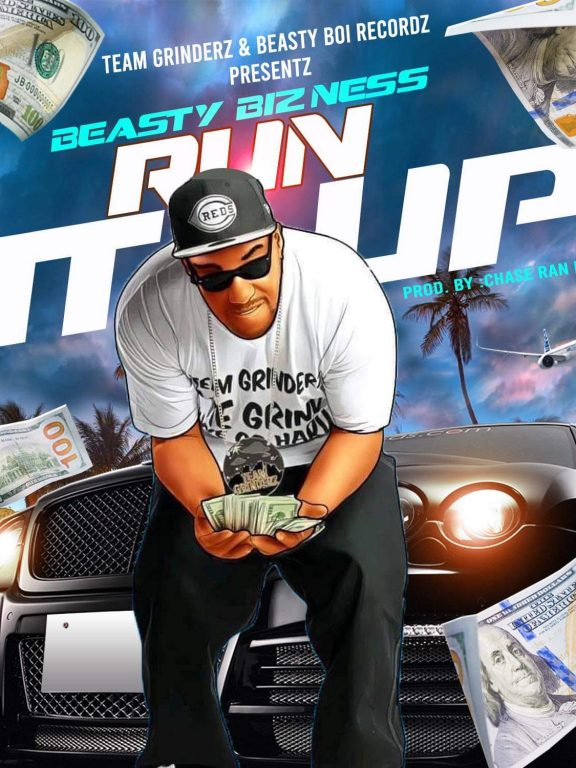 """Beasty Bizness A.K.A T.Beasty, Introduces His Latest Single, """"Run It Up"""""""