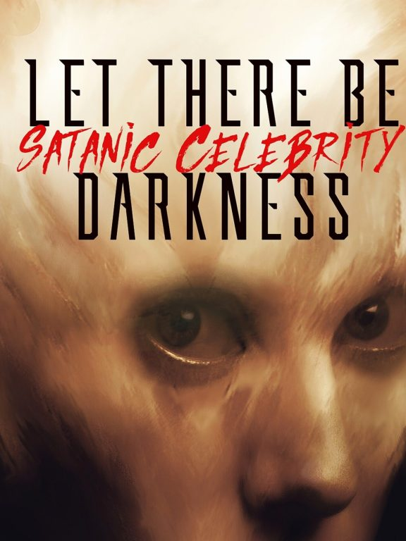 Let There Be Darkness Comes Out With New Album, 'Satanic Celebrity'