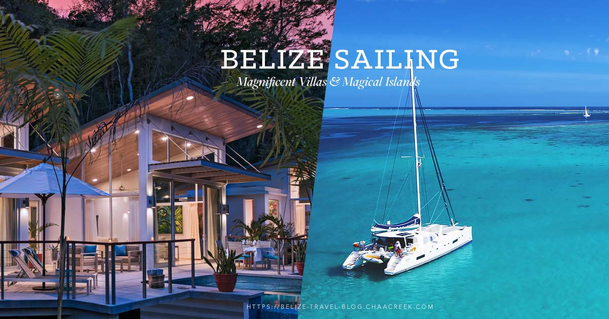 Sailing Belize Magnificent Villas & Magical Islands