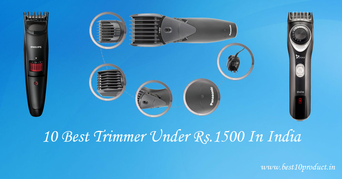 Best Trimmer Under Rs. 1500 In India 2020