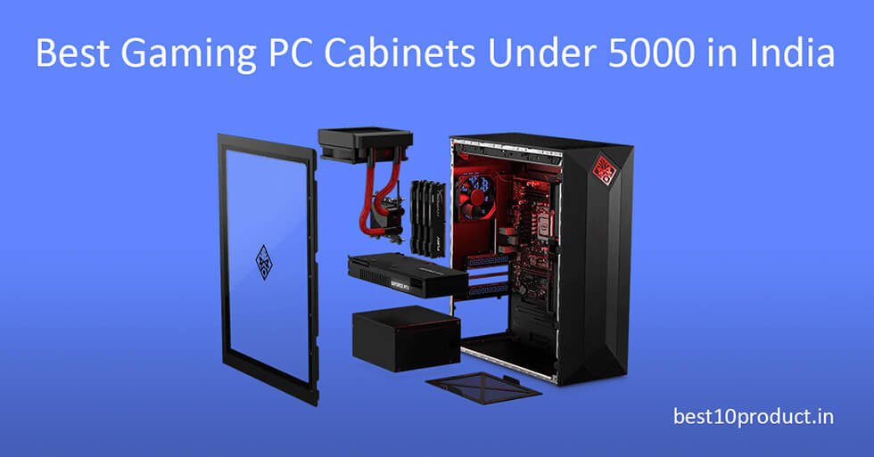 Best Gaming PC Cabinets Under 5000 in India