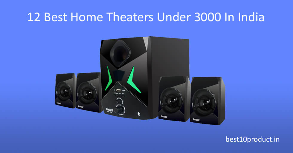 12 Best Home Theaters Under 3000 Rs In India