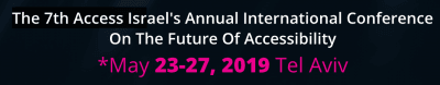 """The 7th Access Israel Annual Conference on """"The Future of Accessibility"""""""