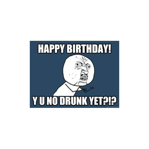 The 150 Funniest Happy Birthday Memes Dank Memes Only Yellow Octopus