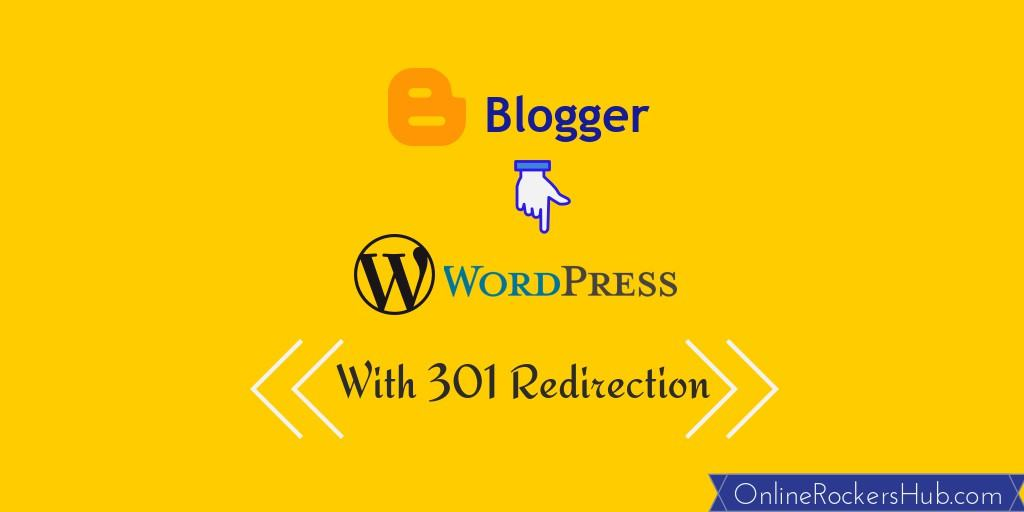 How to migrate from Blogger to Wordpress with 301 redirection? - OnlineRockersHub