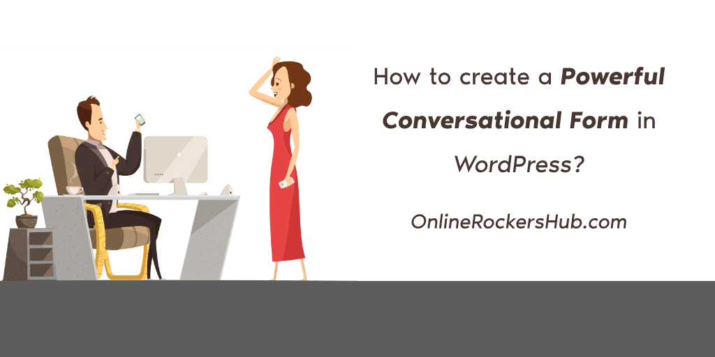 How to create a powerful conversational form in WordPress?