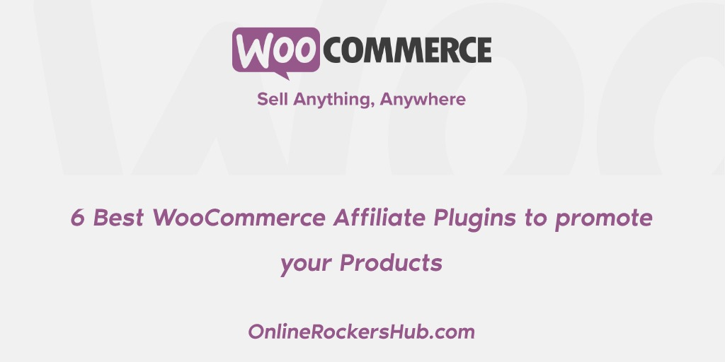 6 Best WooCommerce Affiliate Plugins to promote your Products