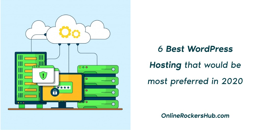 6 Best WordPress Hosting that would be most preferred in 2021