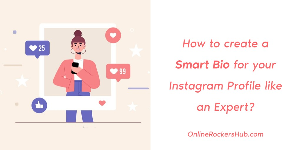 How to create a Smart Bio for your Instagram Profile like an Expert?