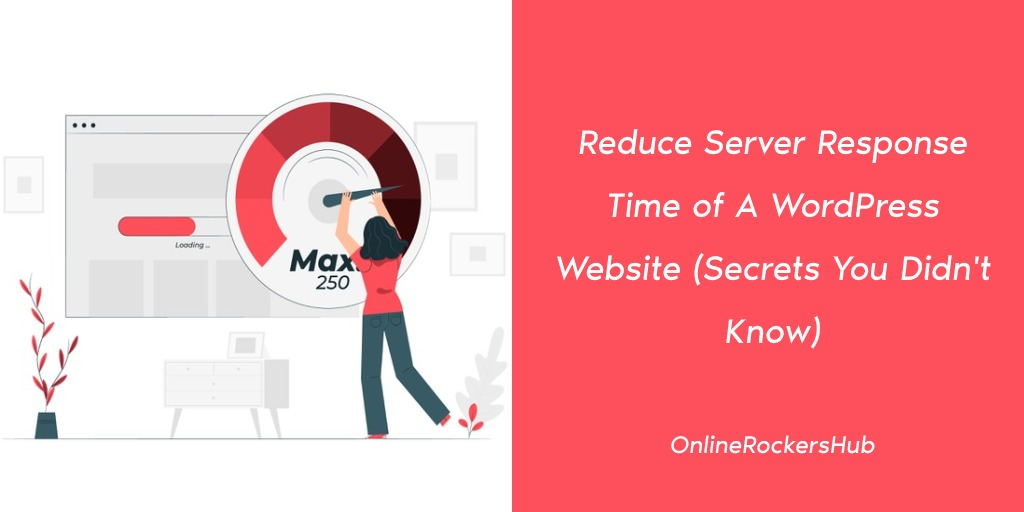 Reduce Server Response Time of A WordPress Website (Secrets You Didn't Know) Featured Image