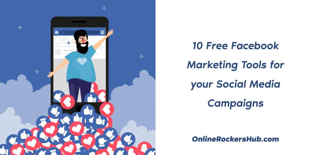 10 Free Facebook Marketing Tools for your Social Media Campaigns