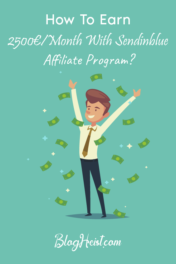 How To Earn €2500/Month With Sendinblue Affiliate Program?