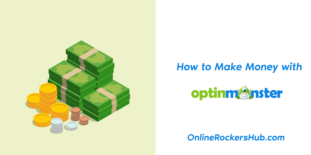 How to make money with OptinMonster?