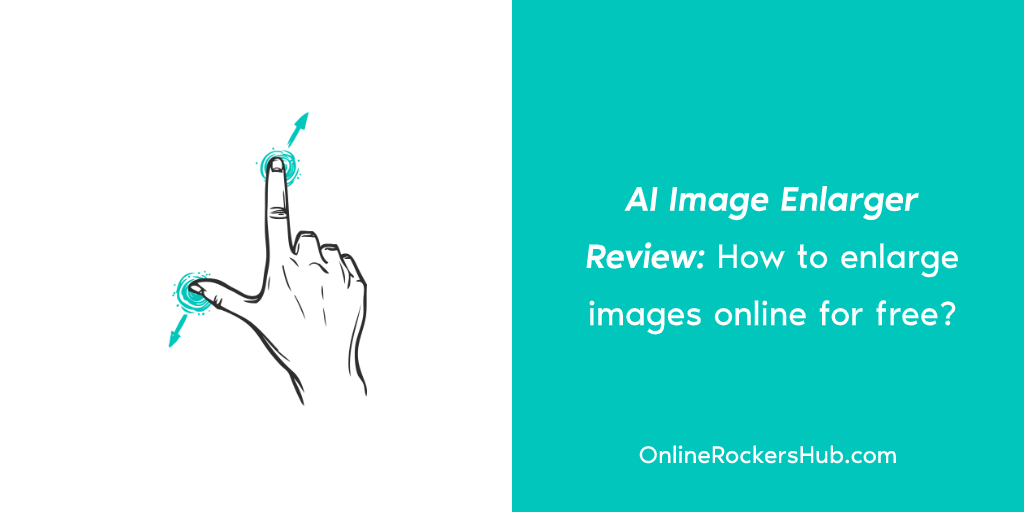 AI Image Enlarger Review How to enlarge images online for free