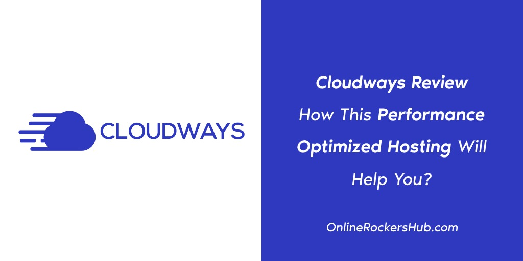Cloudways Review: How This Performance Optimized Hosting Will Help You_