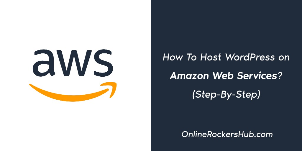 How To Host WordPress on Amazon Web Services? (Step-By-Step)
