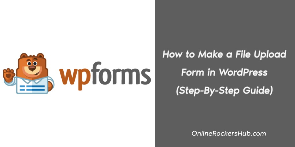How to Make a File Upload Form in WordPress (Step-By-Step Guide)