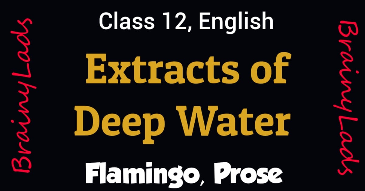 Extracts of Deep water