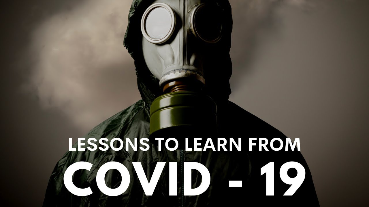 Five Lessons That Covid-19 Taught Us